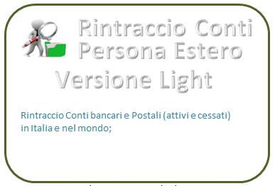 Rintraccio conti  persona estero light (prezzo compreso IVA)